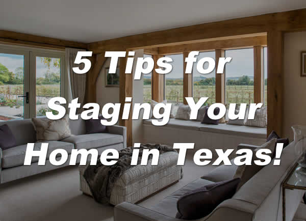 5 Tips For Staging Your Texas Home!